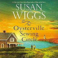 Audio: The Oysterville Sewing Circle by Susan Wiggs @susanwiggs @KhristineHvam @avonbooks @HarperAudio @LoveAudiobooks #GIVEAWAY