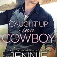 Caught Up In A Cowboy by Jennie Marts @JennieMarts @SourcebooksCasa #ThriftyThursday #KU