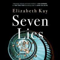 Audio: Seven Lies by Elizabeth Kay #ElizabethKay @KatharineMcEwan @pearlhewitt @PRHAudio #LoveAudiobooks