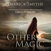 Audio: The Other Magic by Derrick Smythe #DerrickSmythe  @GregPatmore @PodiumAudio #LoveAudiobooks