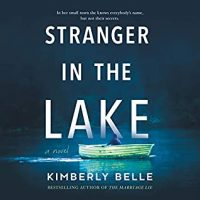 Audio: Stranger in the Lake by Kimberly Belle @KimberlySBelle @xesands @HarperAudio #LoveAudiobooks #JIAM