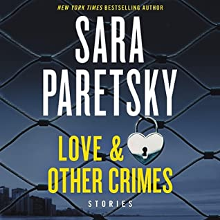 Audio:  Love & Other Crimes by Sara Paretsky @SaraParetsky #SusanEriksen @HarperAudio ‏#LoveAudiobooks #JIAM