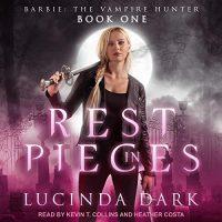 Audio: Rest in Pieces by Lucinda Dark @Lucy_Smoke @kevintcollins @HeatherCostaVO @TantorAudio #LoveAudiobooks