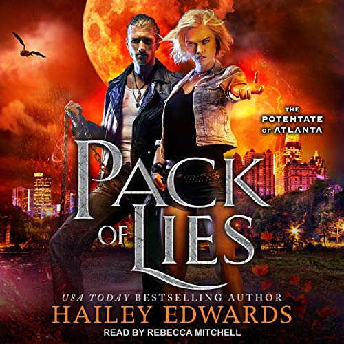 Audio: Pack of Lies by Hailey Edwards @HaileyEdwards #RebeccaMitchell‏ @TantorAudio #LoveAudiobooks