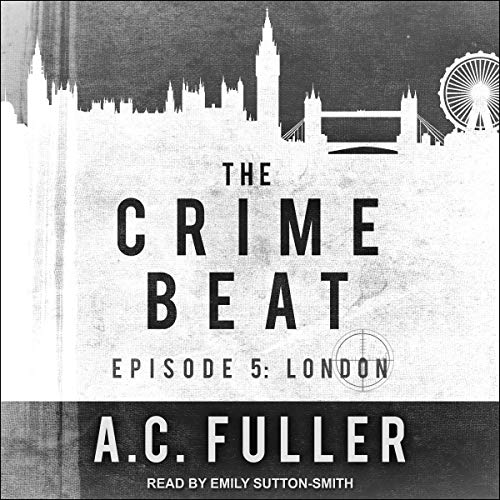 Crime Beat London by AC Fuller
