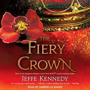 Audio: The Fiery Crown by Jeffe Kennedy @JeffeKennedy @TantorAudio #GabrielleBaker
