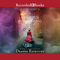 A Curious Beginning by Deanna Raybourn @deannaraybourn #AngeleMasters  @recordedbooks #LoveAudiobooks