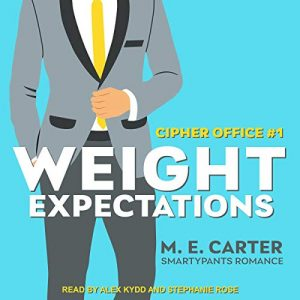 Audio: Weight Expectations by ME Carter @AuthorMECarter #StephanieRose #AlexKydd @SmartypantsRomance #LoveAudiobooks