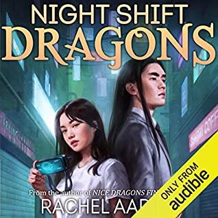 Audio: Night Shift Dragons by Rachel Aaron @Rachel_Aaron  @zwooman @audible_com  #LoveAudiobooks #KindleUnlimited