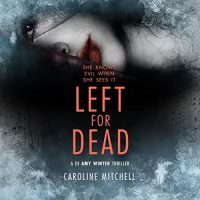 Audio: Left for Dead by Caroline Mitchell @Caroline_writes  @EKNOWELDEN #BrillianceAudio #LoveAudiobooks #KindleUnlimited