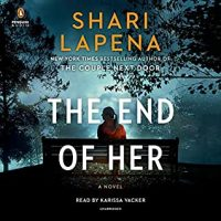 Audio: The End of Her by Shari Lapena @sharilapena ‏@KarissaVacker @PRHaudio #LoveAudiobooks