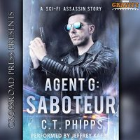 Audio: Agent G: Saboteur by C.T. Phipps @Willowhugger @JeffreyKafer @AmberCovePub #LoveAudiobooks