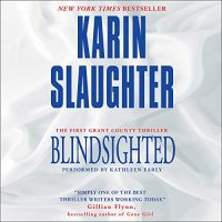 Audio: Blindsighted by Karin Slaughter @slaughterKarin @HarperAudio #KathleenEarly