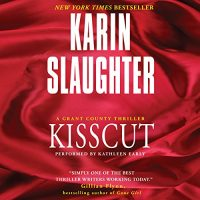 Audio: Kisscut by Karin Slaughter @slaughterKarin @HarperAudio #KathleenEarly