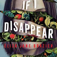 If I Disappear by Eliza Jane Brazier @EJaneBrazier @BerkleyPub