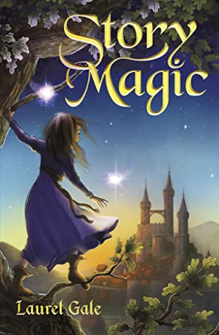 Story Magic by Laurel Gale
