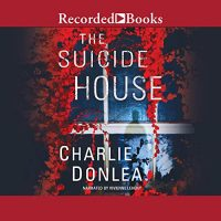 Audio: Suicide House by Charlie Donlea @CharlieDonlea @VLeheny @recordedbooks #LoveAudiobooks