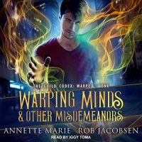 Audio: Warping Minds & Other Misdemeanors by Annette Marie @AnnetteMMarie @therobj #IggyToma @TantorAudio #LoveAudiobooks