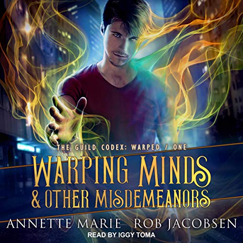 Warping Minds & Other Misdemeanors by Annette Marie, Rob Jacobsen