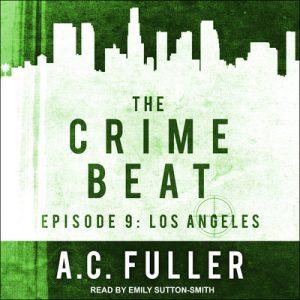 Audio: Crime Beat Tokyo – San Francisco – LA by AC Fuller @ACFullerAuthor @esuttonsmith @TantorAudio #LoveAudiobooks