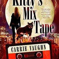 Kitty's Mix Tape by Carrie Vaughn #CarrieVaughn   @TachyonPub