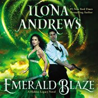 Audio: Emerald Blaze by Ilona Andrews @ilona_andrews @ECardRankin ‏@avonbooks @HarperAudio ‏#LoveAudiobooks