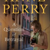 A Question of Betrayal by Anne Perry @AnnePerryWriter @randomhouse  #ballantinebooks
