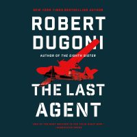 Audio: The Last Agent by Robert Dugoni @robertdugoni @AcademiaASED #BrillianceAudio #LoveAudiobooks