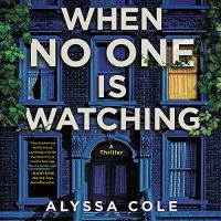 Audio: When No One is Watching by Alyssa Cole @AlyssaColeLit  #SusanDalian @jayaaseng @HarperAduio #LoveAudiobooks