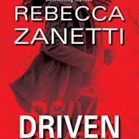 Driven by Rebecca Zanetti @RebeccaZanetti @ZebraPublishing 