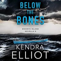 Audio: Below the Bones by Kendra Elliot @KendraElliot #ChristineWilliams @BrillianceAudio #KindleUnlimited #LoveAudiobooks