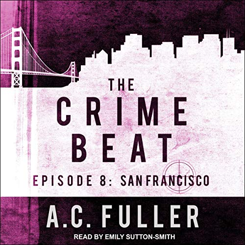 Crime Beat San Francisco by AC Fuller