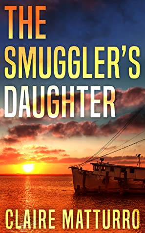 The Smuggler's Daughter by Claire Matturro @ClaireMatturro @RAPublishing