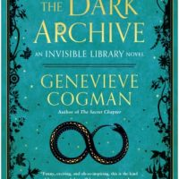The Dark Archive by Genevieve Cogman @GenevieveCogman  @AceRocBooks  @BerkleyPub  @penguinrandom