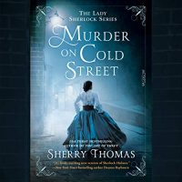 Audio: Murder on Cold Street by Sherry Thomas @sherrythomas ‏@KateReadingVO ‏@PRHAudio ‏#LoveAudiobooks