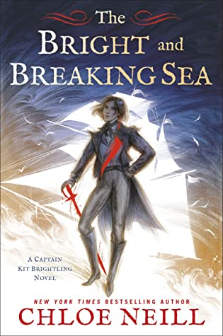 The Bright and Breaking Sea by Chloe Neill