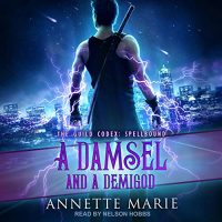 Audio: A Damsel and a Demigod by Annette Marie @AnnetteMMarie #NelsonHobbs @TantorAudio #LoveAudiobooks