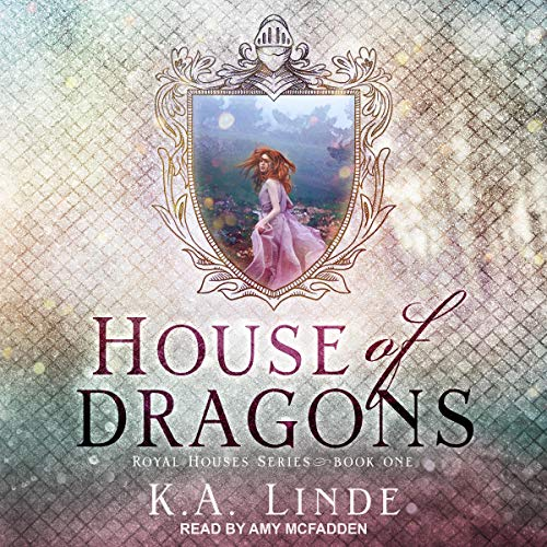 Audio: House of Dragons by K.A. Linde @authorkalinde @amymcnarrator @TantorAudio #LoveAudiobooks