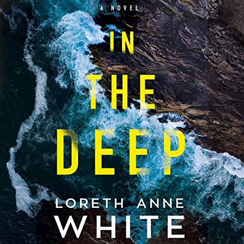 Audio:  In The Deep by Loreth Anne White @Loreth #SarahZimmerman #BrillianceAudio #LoveAudiobooks