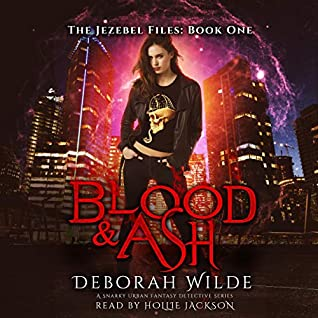 Audio: Blood & Ash by Deborah Wilde @wildeauthor #HollieJackson #LoveAudiobooks