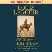 Audio: Over on the Dry Side by Louis L'Amour @mrkawfy @KirbyHeyborne @kakuralasombey @PRHAudio ‏ @sophiarose1816 #LoveAudiobooks
