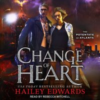 Audio: Change of Heart by Hailey Edwards @HaileyEdwards #RebeccaMitchell‏ @TantorAudio #KindleUnlimited #LoveAudiobooks