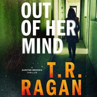 Audio: Out of Her Mind by TR Ragan @TRRaganAuthor #JennicaDamon #BrillianceAudio #KindleUnlimited #LoveAudiobooks