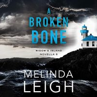 Audio: A Broken Bone by Melinda Leigh @MelindaLeigh1 #ChristineWilliams @BrillianceAudio #KindleUnlimited #LoveAudiobooks