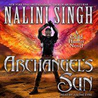 Audio: Archangel's Sun by Nalini Singh @NaliniSingh  #JustineEyre @TantorAudio @BerkleyRomance @BerkleyPub  #LoveAudiobooks