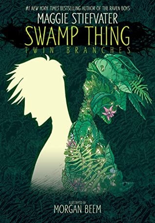 Swamp Thing: Twin Branches by Maggie Steifvater @mstiefvater @DCComics