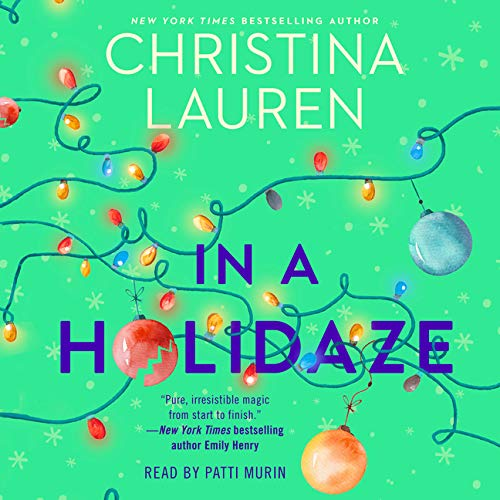 Audio: In a Holidaze by Christina Lauren @ChristinaLauren #PattiMurin @SimonAudio #LoveAudiobooks @GalleryBooks #HoHoHoRAT