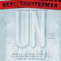 Audio: Unwind by Neal Shusterman @NealShusterman @luckylukeekul  @SimonAudio #LoveAudiobooks