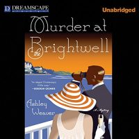 Audio: Murder at the Brightwell by Ashley Weaver @AshleyCWeaver  @billiefb @Dreamscapeaudio #LoveAudiobooks