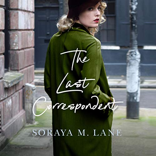 The Last Correspondent by Soraya M Lane